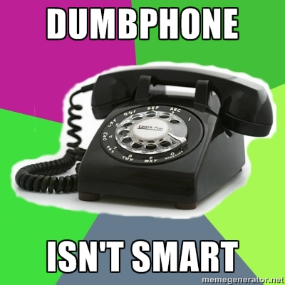 DUMBPHONE ISN'T SMART_22362820